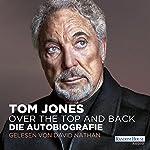 Over the Top and Back: Die Autobiografie | Tom Jones