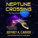 Neptune Crossing: Chaos Chronicles, Book 1 Audiobook by Jeffrey A. Carver Narrated by Stefan Rudnicki