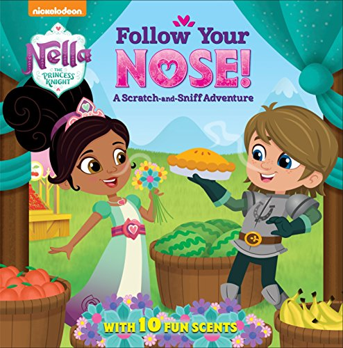 Follow Your Nose! A Scratch-and-Sniff Adventure (Nella the Princess Knight) -
