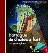 L'attaque du château fort