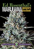 Marijuana Grower s Handbook: Your Complete Guide for Medical and Personal Marijuana Cultivation