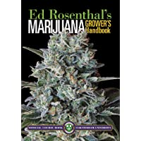 Marijuana Grower's Handbook: Your Complete Guide for Medical and Personal Marijuana...
