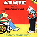 Arnie and the New Kid | Nancy Carlson
