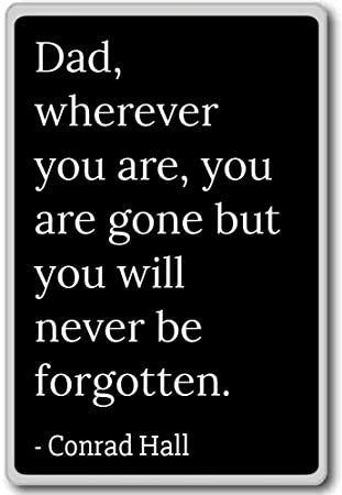 Amazoncom Dad Wherever You Are You Are Gone But You Wil