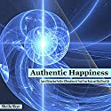 Authentic Happiness: Law of Attraction Positive Affirmations to Train Your Brain and Heal Your Life Audiobook by Sheila Skye Narrated by Nora Grace