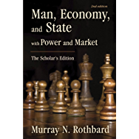 Man, Economy, and State with Power and Market: The Scholar's Edition (LvMI) (English Edition)