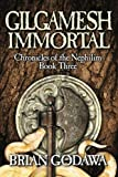 img - for Gilgamesh Immortal (Chronicles of the Nephilim) (Volume 3) book / textbook / text book