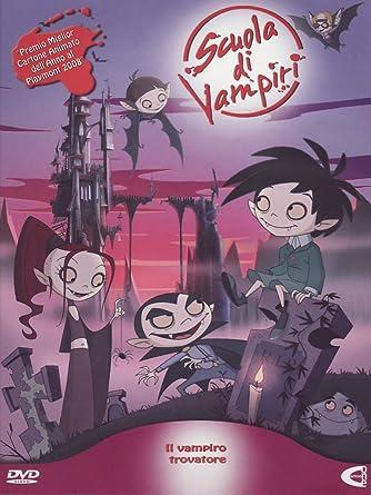 Amazon scuola di vampiri vol il vampiro trovatore dvd