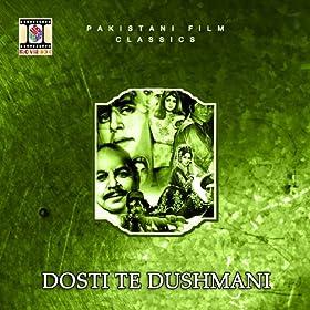 Dosti Te Dushmani (Pakistani Film Soundtrack)