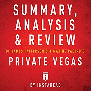 Summary, Analysis & Review of James Patterson's & Maxine Paetro's Private Vegas by Instaread Audiobook