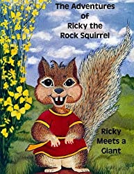 The Adventures of Ricky the Rock Squirrel: Ricky Meets A Giant by SQ Eads (2012-12-21)