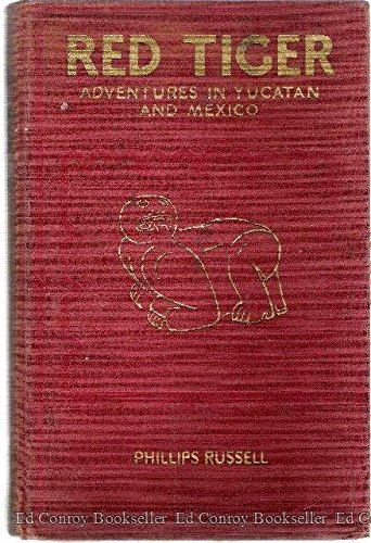 (Red tiger: Adventures in Yucatan and Mexico,)