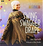 Swing, Swagger, Drape: Knit the Colors of Australia by Slicer-Smith, Jane published by Xrx Books (2009) Paperback