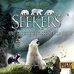 Die Letzte Große Wildnis (Seekers 4) | Erin Hunter