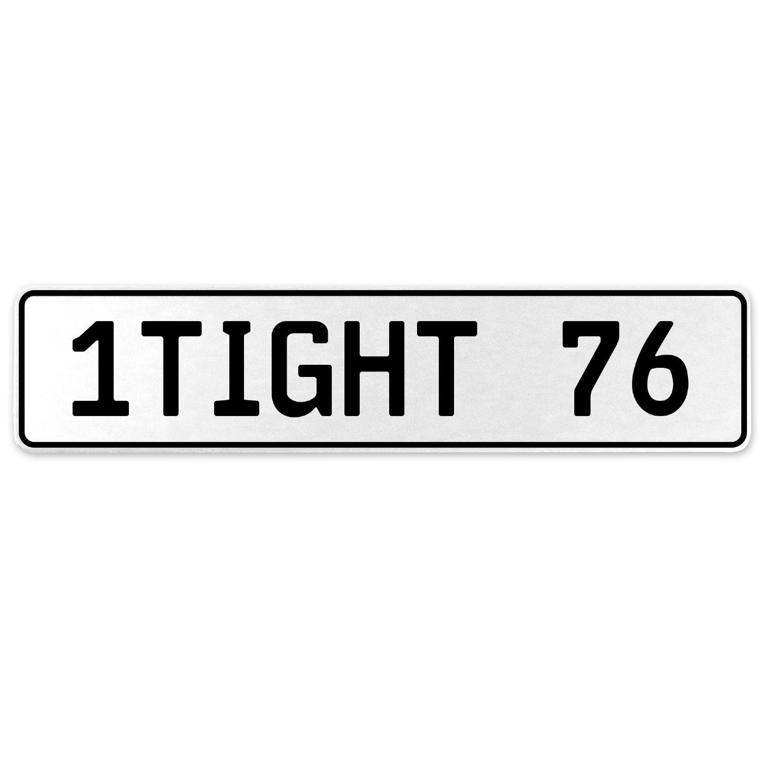 Vintage Parts 554871 1TIGHT 76 White Stamped Aluminum European License Plate