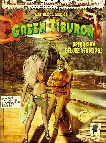 Green Tiburon, Julien Heylbroeck et Willy Favre - Operacion déluge atomique