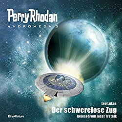 Der schwerelose Zug (Perry Rhodan Andromeda 3)