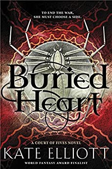Buried Heart (Court of Fives) by [Elliott, Kate]