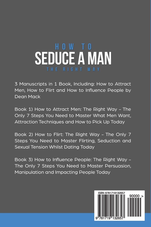 How to seduce a man right