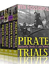 Four Pirate Novels of Murder, Executions, Romance & Treasure -  Pirate Trials Series Books 1 - 4