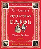 The Annotated Christmas Carol: A Christmas Carol in Prose (The Annotated Books)
