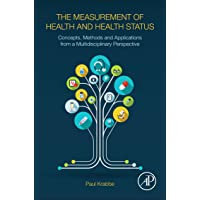The Measurement of Health and Health Status: Concepts, Methods and Applications...