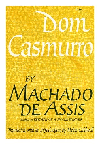 Download Dom Casmurro: a novel / by Machado de Assis ; translated and with an introduction by Helen Caldwell pdf epub