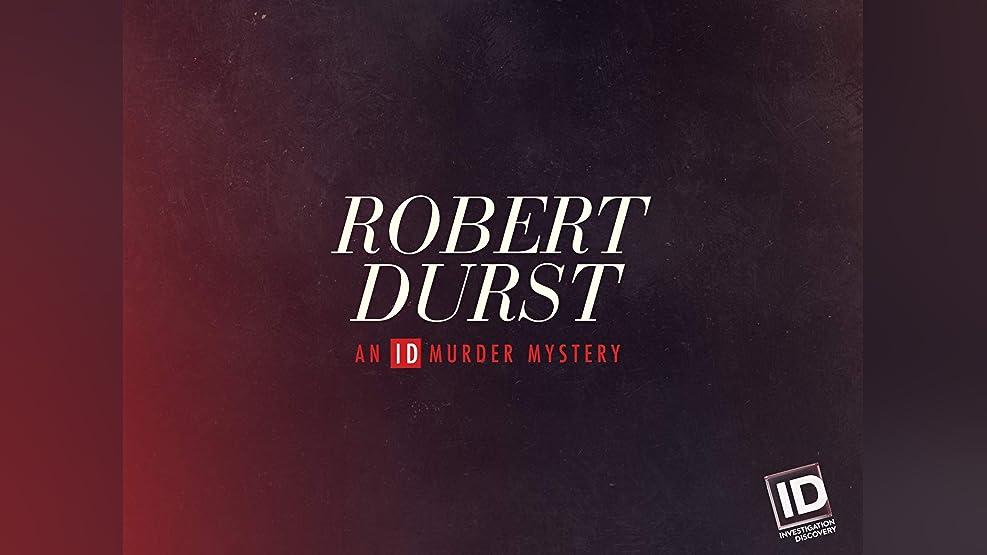 Robert Durst: An ID Murder Mystery - Season 1