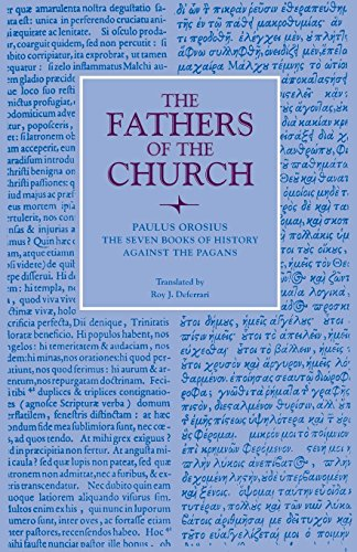 The Seven Books of History Against the Pagans (Fathers of the Church Patristic Series)