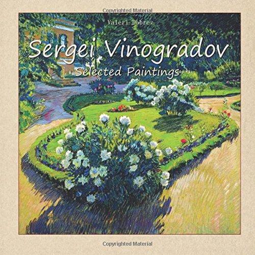 Read Online Sergei Vinogradov: Selected Paintings (Volume 22) PDF