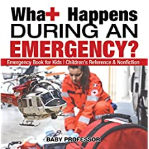 What Happens During an Emergency? Emergency Book for Kids | Children's Reference & Nonfiction