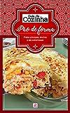 Coleção Guia da Cozinha - Pão de forma: Pratos principais, lanches e até sobremesas! (Portuguese Edition)
