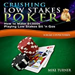 Crushing Low Stakes Poker: How to Make $1,000s Playing Low Stakes Sit 'n Gos: Volume 3: Hyper Turbos | Mike Turner