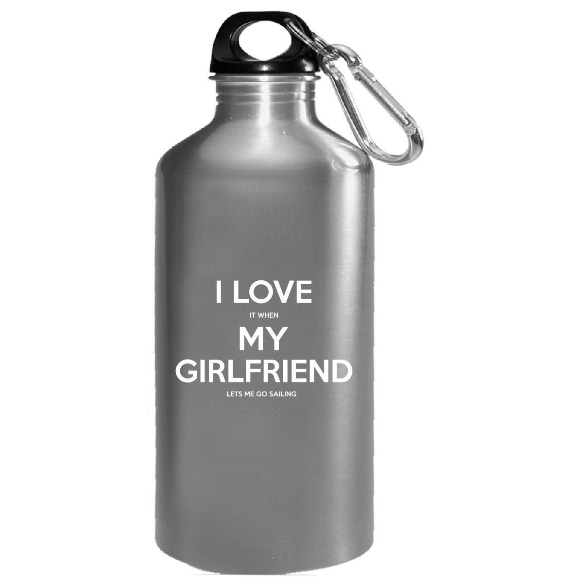 I Love It When My Girlfriend Lets Me Go Sailing Boyfriend Gift - Water Bottle