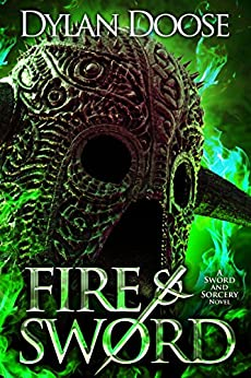 Fire and Sword (Sword and Sorcery Book 1) by [Doose, Dylan]