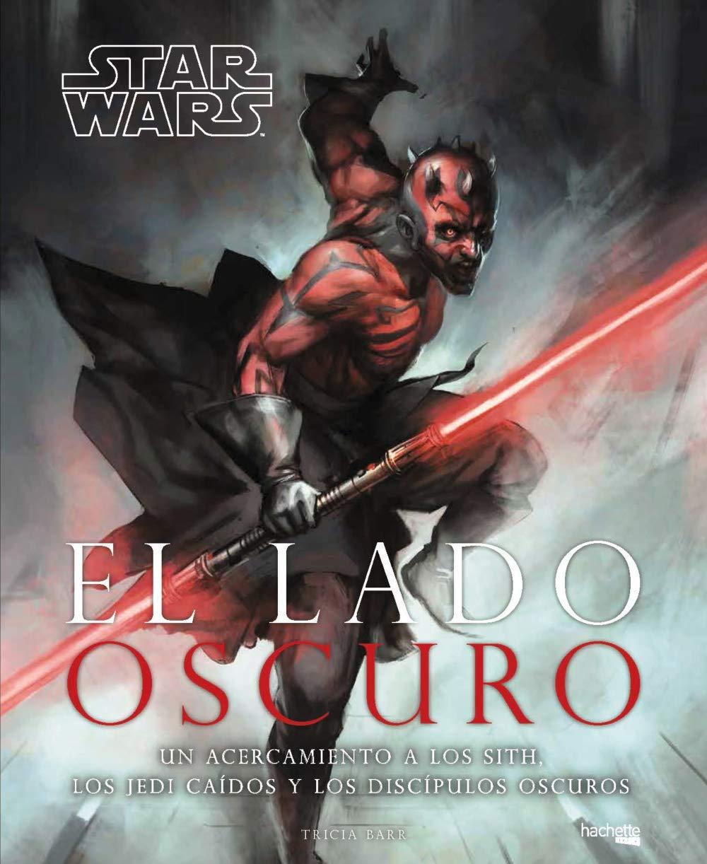 El lado oscuro Hachette Heroes - Star Wars - Especializados: Amazon.es: Barr, Tricia, Tobar Salazar, Alejandro: Libros