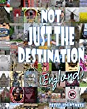 Not just the Destination (England)