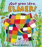Que gran idea, Elmer! / Elmer on Stilts (Spanish Edition)