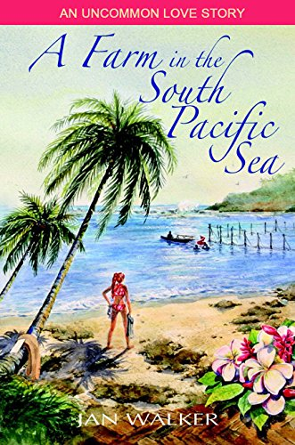 (A Farm in the South Pacific Sea: An Uncommon Love Story)