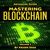 Mastering Blockchain: Advanced Guide, Book 2 | Keizer Soze