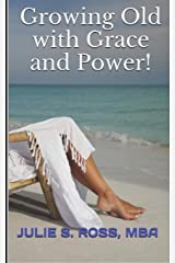 GROWING OLD WITH GRACE AND POWER Paperback