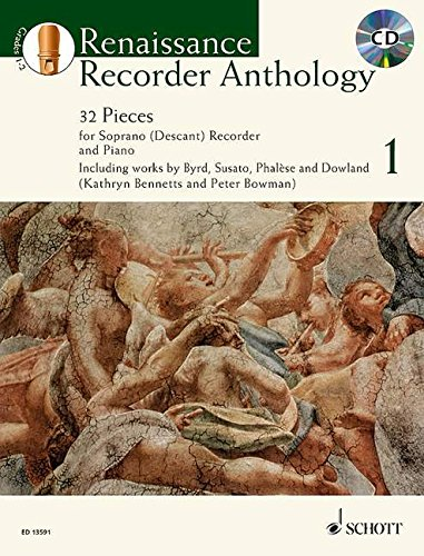 Renaissance Recorder Anthology: 32 Pieces for Soprano (Descant) Recorder and Piano: 1 (Schott Anthology (Descant Recorder Music)