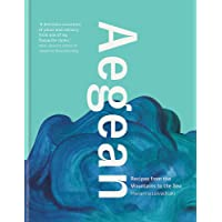 Aegean: Recipes from the Mountains to the Sea