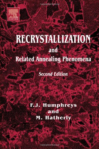 Recrystallization and Related Annealing Phenomena, Second Edition (Pergamon Materials Series)