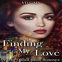 Finding My Love: A Mail Order Bride Romance Audiobook by VD Cain Narrated by Charlie Boswell