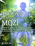 The Meritocratic Standards of Mozi: Why Nei Kung Cannot Be Limited Only to Chinese Students & Discussion On the Role of Karma in the First Four Levels of Mo Pai Nei Kung