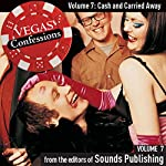 Vegas Confessions 7: Cash and Carried Away |  Sounds Publishing