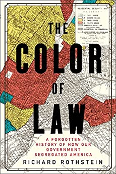 The Color of Law: A Forgotten History of How Our Government Segregated America by [Rothstein, Richard]