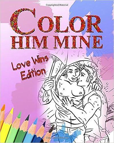 Color Him Mine: Love Wins Edition: Volume 2
