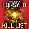 The Kill List Audiobook by Frederick Forsyth Narrated by John Chancer